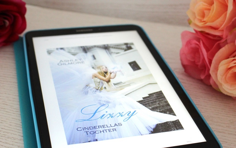 Ashley Gilmore – Lizzy: Cinderellas Tochter (Princess in Love Band 1)