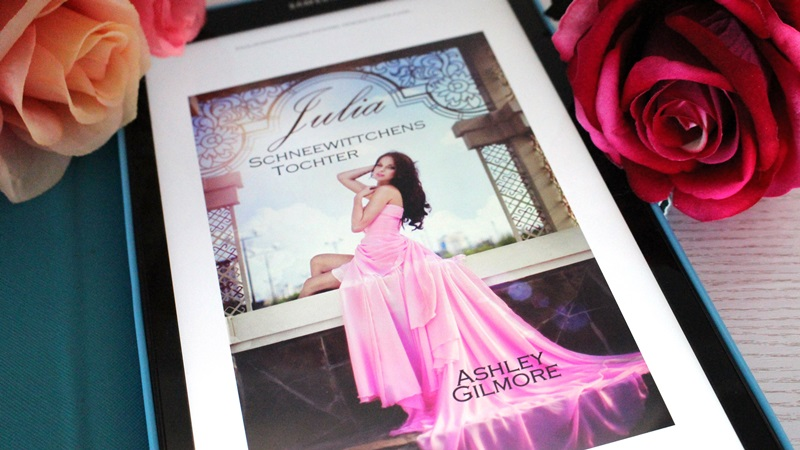 Ashley Gilmore – Julia: Schneewittchens Tochter (Princess in Love Band4)