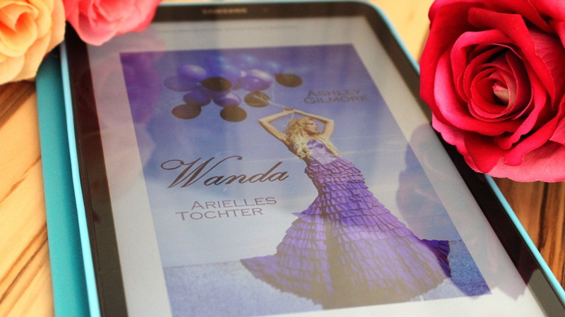 Ashley Gilmore – Wanda: Arielles Tochter (Princess in Love Band3)