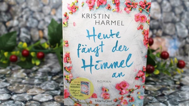 Kristin Harmel – Heute fängt der Himmelan