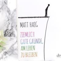 Matt Haig - Ziemlich gute Gründe, am Leben zu bleiben