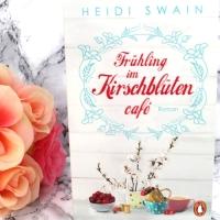 Heidi Swain - Frühling im Kirschblütencafé