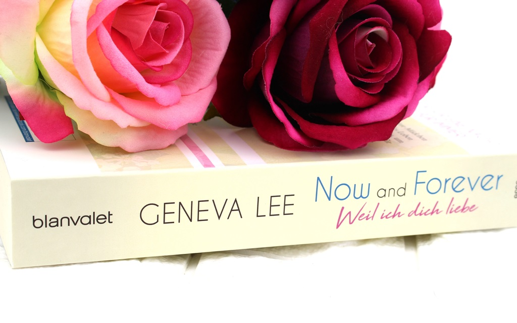 Geneva Lee – Now and Forever Weil ich dich liebe