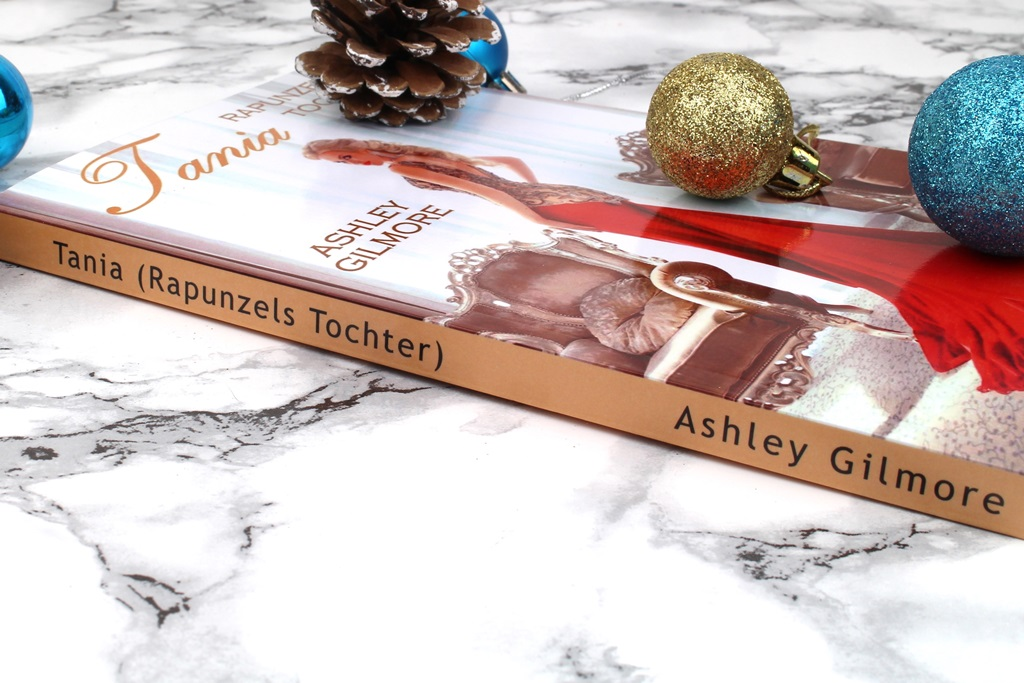 Ashley Gilmore – Tania: Rapunzels Tochter (Princess in Love Band 5)