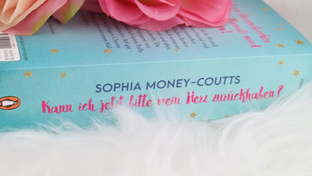 Sophia Money-Coutts – Kann ich jetzt bitte mein Herzzurückhaben?